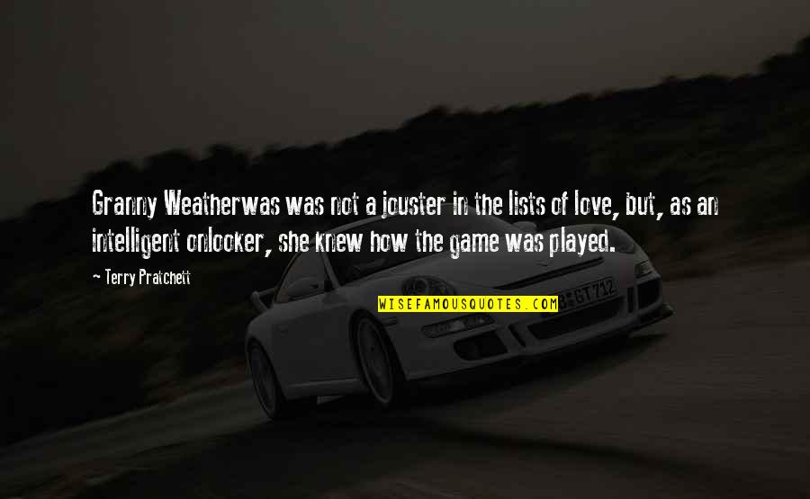 Game Of Love Quotes By Terry Pratchett: Granny Weatherwas was not a jouster in the