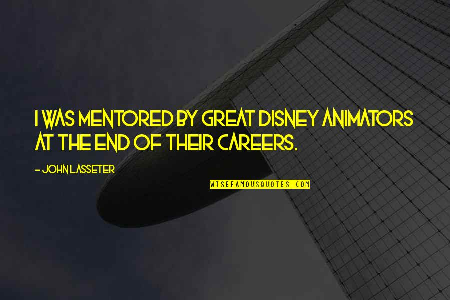 Game Of Thrones Samwell Tarly Quotes By John Lasseter: I was mentored by great Disney animators at