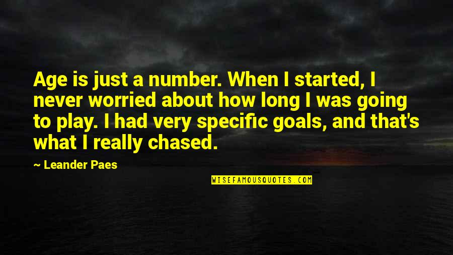Gamecocks Quotes By Leander Paes: Age is just a number. When I started,