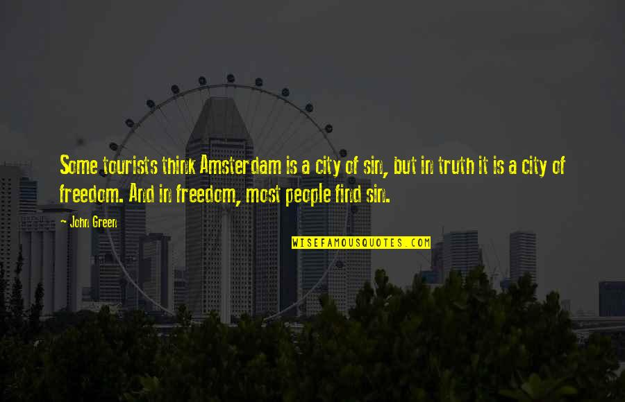 Gandchildren Quotes By John Green: Some tourists think Amsterdam is a city of