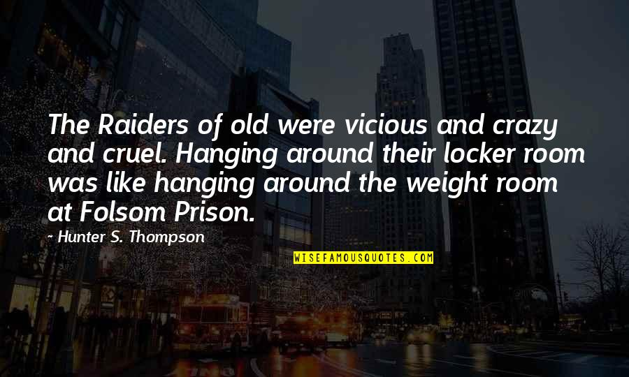 Gandhi Boycott Quotes By Hunter S. Thompson: The Raiders of old were vicious and crazy