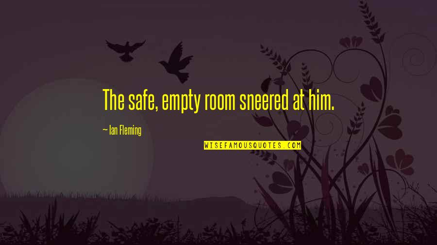 Gandhi Boycott Quotes By Ian Fleming: The safe, empty room sneered at him.