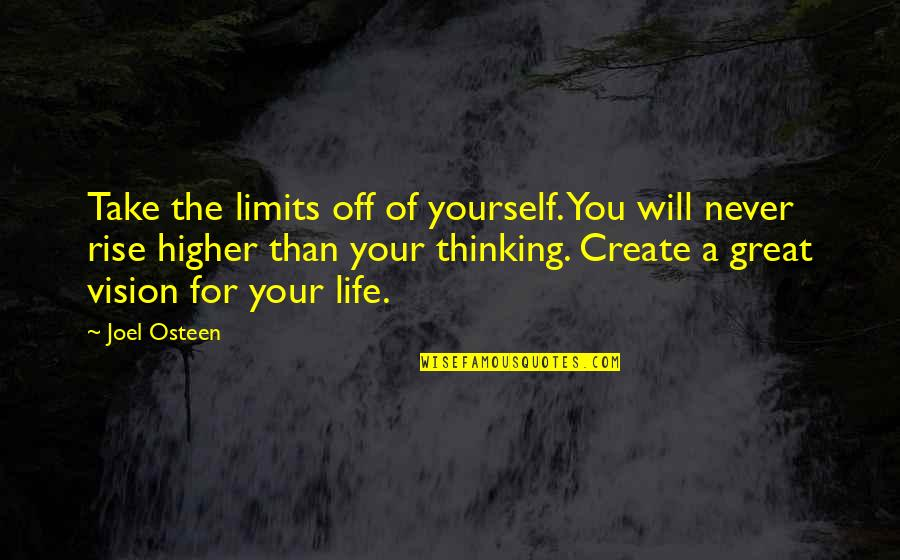 Gandhi Boycott Quotes By Joel Osteen: Take the limits off of yourself. You will