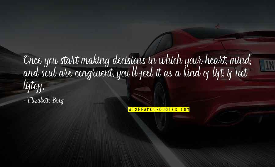 Gandhi Strengths And Weaknesses Quotes By Elizabeth Berg: Once you start making decisions in which your