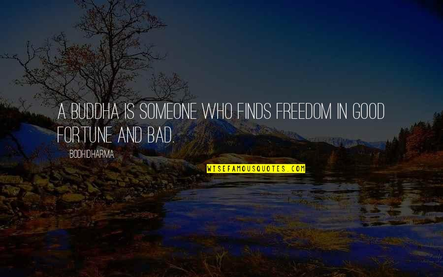 Ganges Quotes By Bodhidharma: A Buddha is someone who finds freedom in