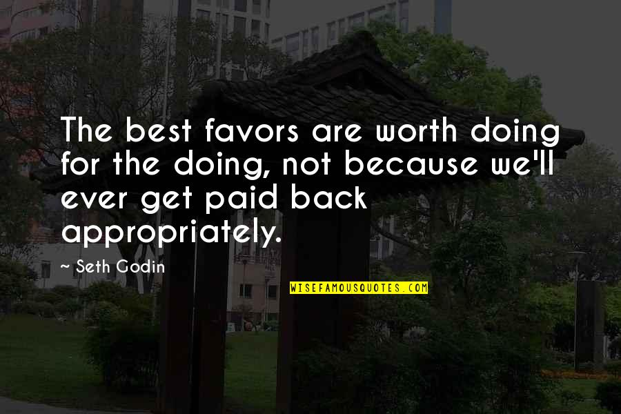 Ganges Quotes By Seth Godin: The best favors are worth doing for the