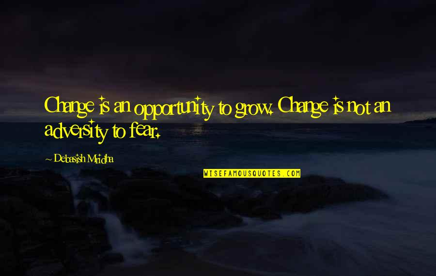 Gangster Love Tagalog Quotes By Debasish Mridha: Change is an opportunity to grow. Change is