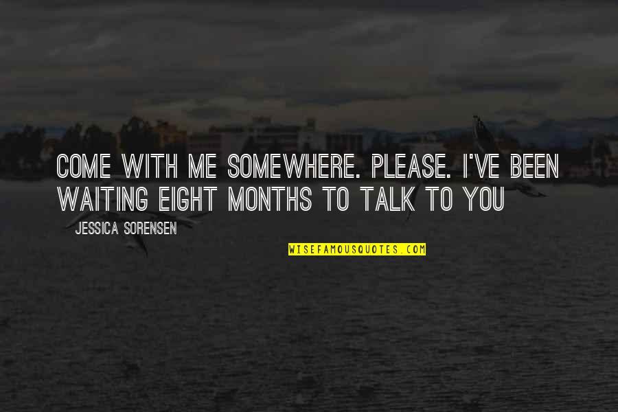 Gangster Love Tagalog Quotes By Jessica Sorensen: Come with me somewhere. Please. I've been waiting