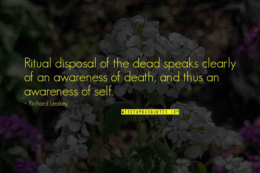 Gangster Love Tagalog Quotes By Richard Leakey: Ritual disposal of the dead speaks clearly of
