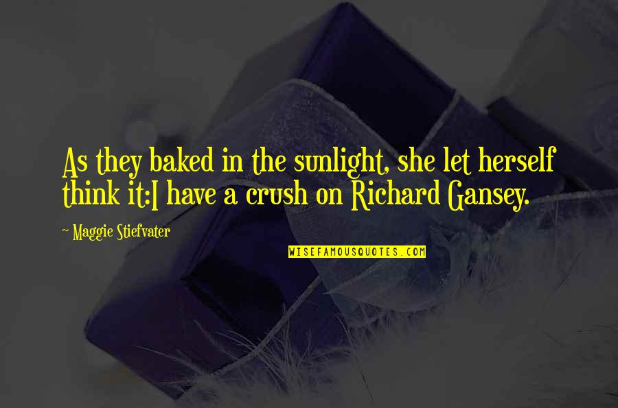 Gansey Quotes By Maggie Stiefvater: As they baked in the sunlight, she let