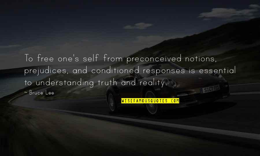 Garage Quotes Quotes By Bruce Lee: To free one's self from preconceived notions, prejudices,