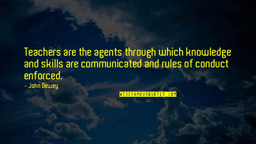 Garage Quotes Quotes By John Dewey: Teachers are the agents through which knowledge and