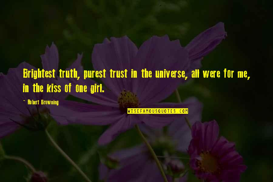 Garance Quotes By Robert Browning: Brightest truth, purest trust in the universe, all