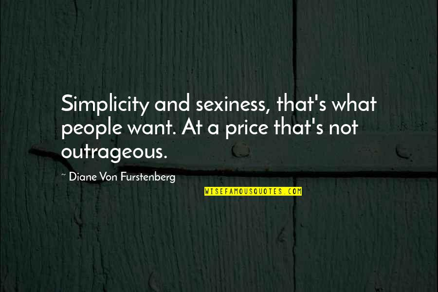 Garch Quotes By Diane Von Furstenberg: Simplicity and sexiness, that's what people want. At
