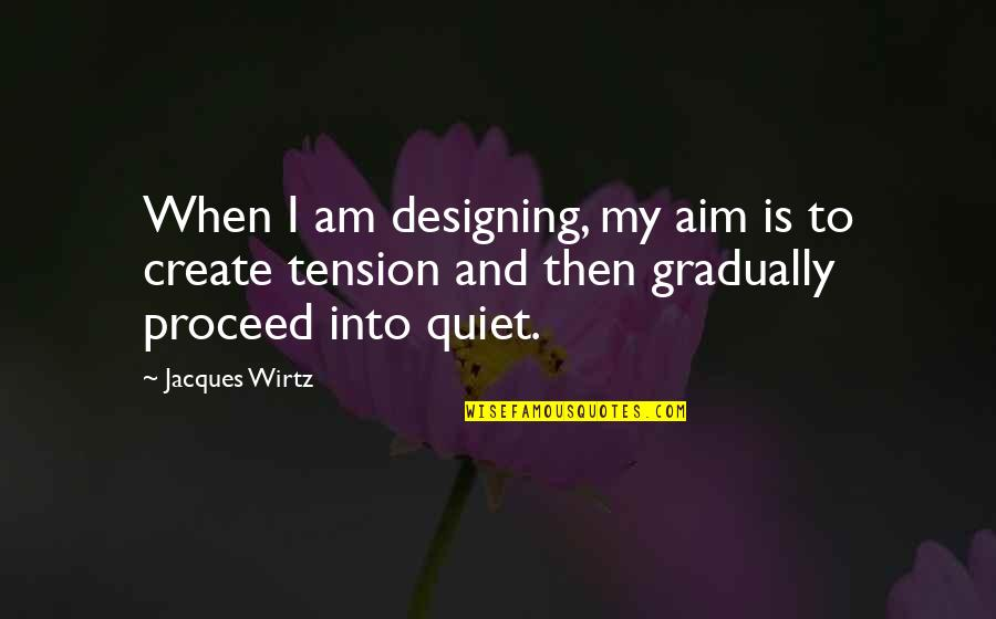 Garden Design Quotes By Jacques Wirtz: When I am designing, my aim is to