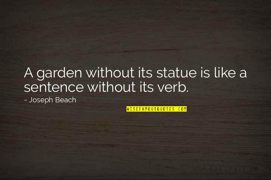 Garden Design Quotes By Joseph Beach: A garden without its statue is like a