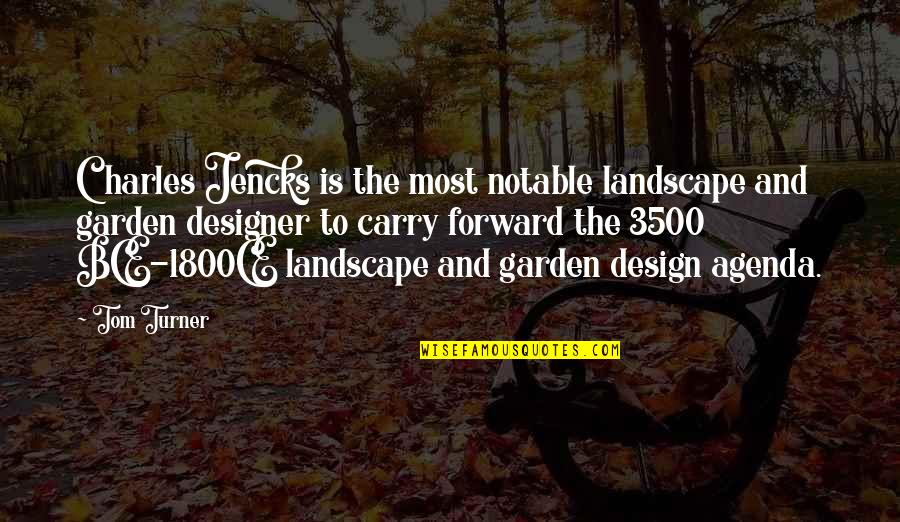 Garden Design Quotes By Tom Turner: Charles Jencks is the most notable landscape and