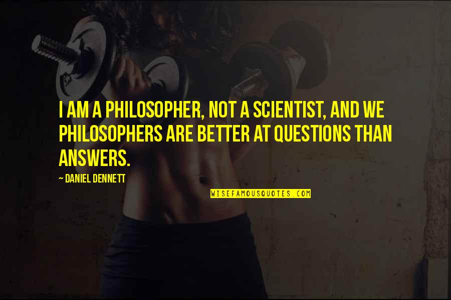 Garden Stepping Stones With Quotes By Daniel Dennett: I am a philosopher, not a scientist, and