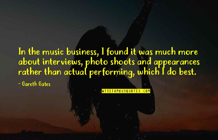 Gareth Gates Quotes By Gareth Gates: In the music business, I found it was
