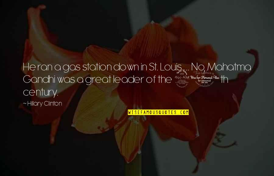 Gas Station Quotes By Hillary Clinton: He ran a gas station down in St.