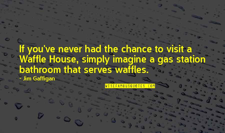 Gas Station Quotes By Jim Gaffigan: If you've never had the chance to visit