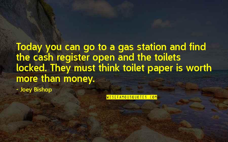 Gas Station Quotes By Joey Bishop: Today you can go to a gas station