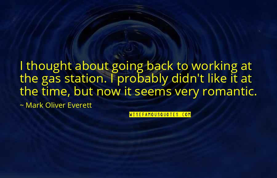 Gas Station Quotes By Mark Oliver Everett: I thought about going back to working at