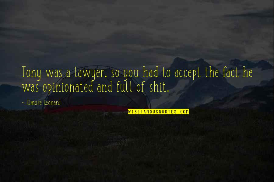 Gascon Quotes By Elmore Leonard: Tony was a lawyer, so you had to