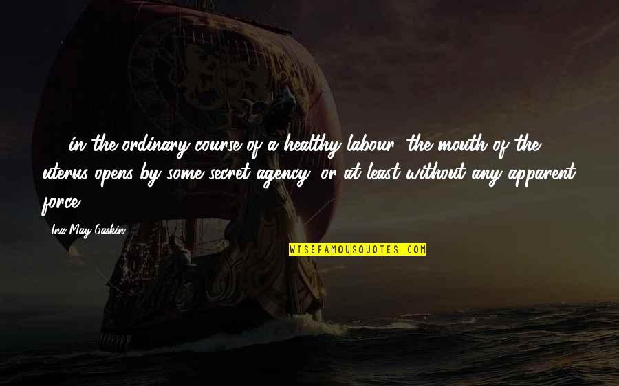 Gaskin Quotes By Ina May Gaskin: ... in the ordinary course of a healthy