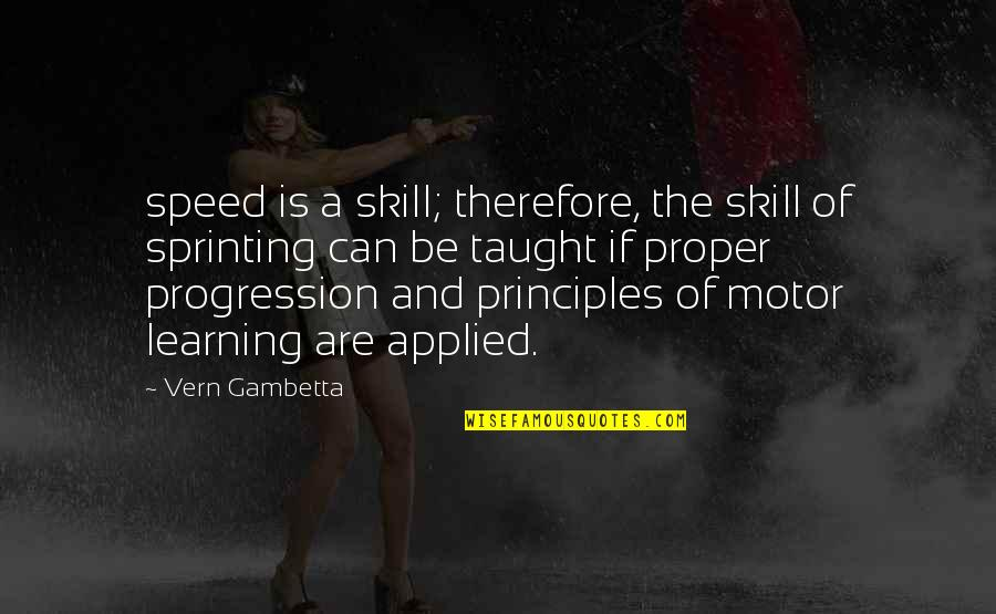 Gasmask Quotes By Vern Gambetta: speed is a skill; therefore, the skill of