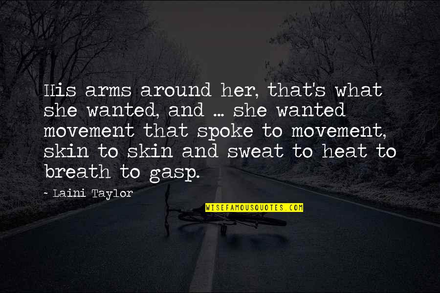 Gasp Quotes By Laini Taylor: His arms around her, that's what she wanted,