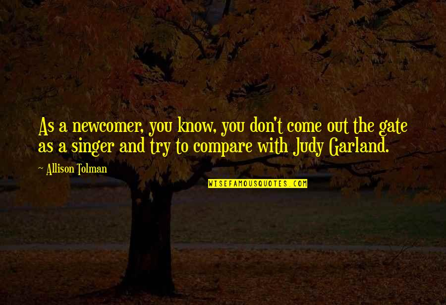 Gate Quotes By Allison Tolman: As a newcomer, you know, you don't come