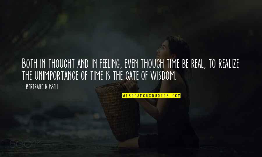 Gate Quotes By Bertrand Russell: Both in thought and in feeling, even though