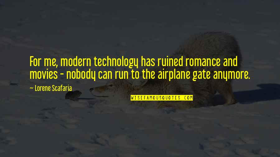 Gate Quotes By Lorene Scafaria: For me, modern technology has ruined romance and