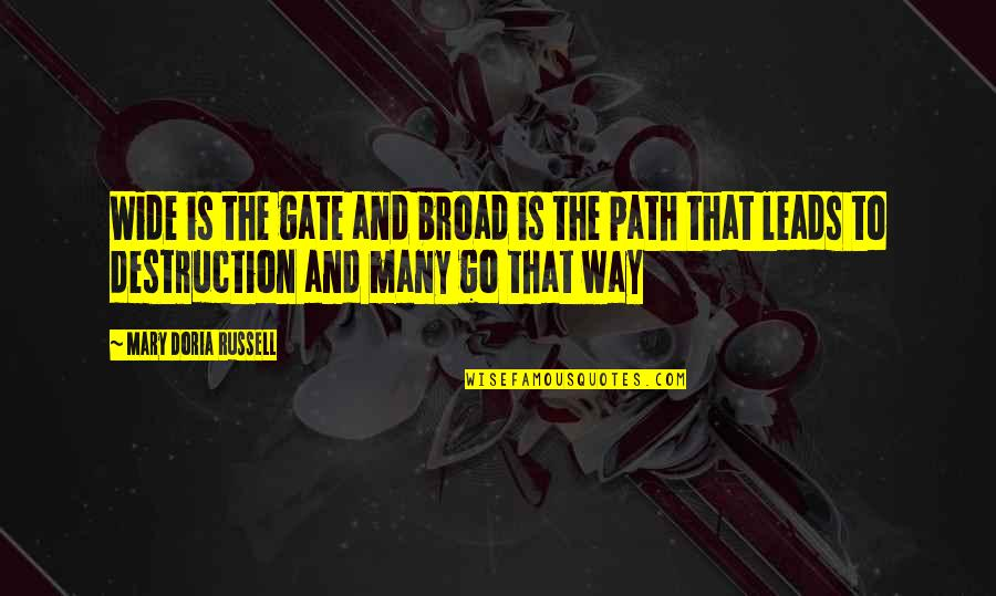 Gate Quotes By Mary Doria Russell: Wide is the gate and broad is the