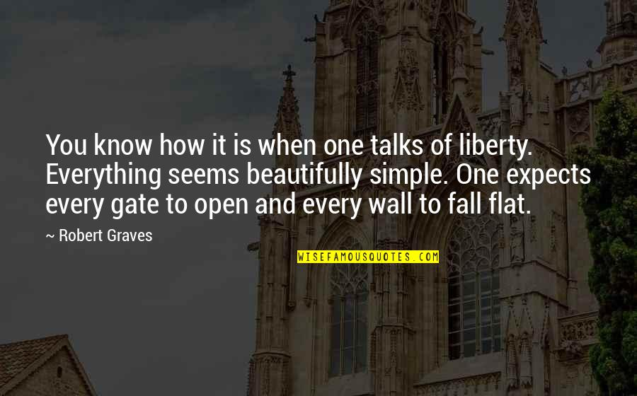 Gate Quotes By Robert Graves: You know how it is when one talks