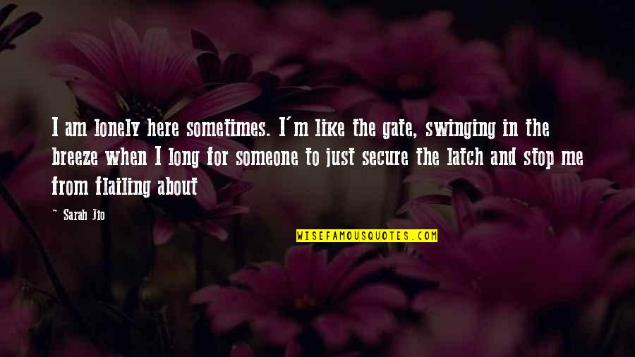 Gate Quotes By Sarah Jio: I am lonely here sometimes. I'm like the