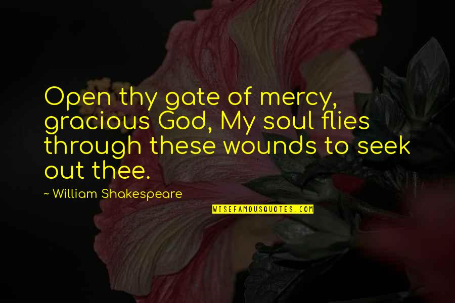Gate Quotes By William Shakespeare: Open thy gate of mercy, gracious God, My