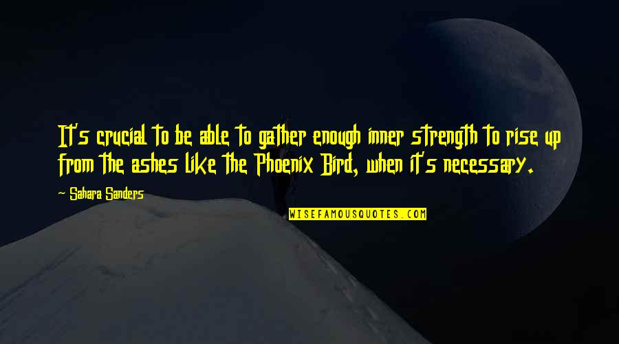 Gather'd Quotes By Sahara Sanders: It's crucial to be able to gather enough