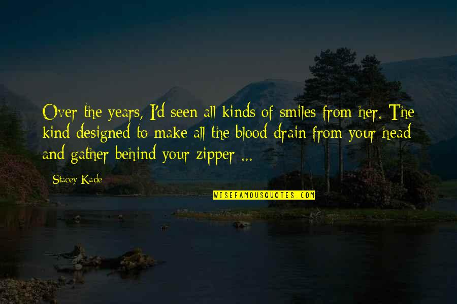 Gather'd Quotes By Stacey Kade: Over the years, I'd seen all kinds of
