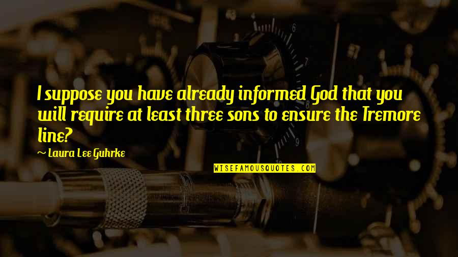 Gatsby Making Money Quotes By Laura Lee Guhrke: I suppose you have already informed God that