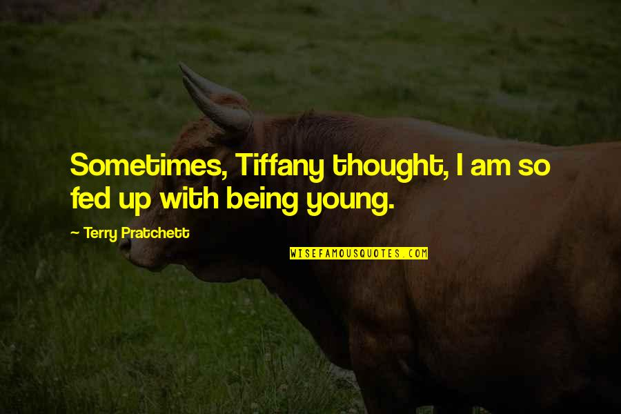 Gatsby Parties In The Great Gatsby Quotes By Terry Pratchett: Sometimes, Tiffany thought, I am so fed up