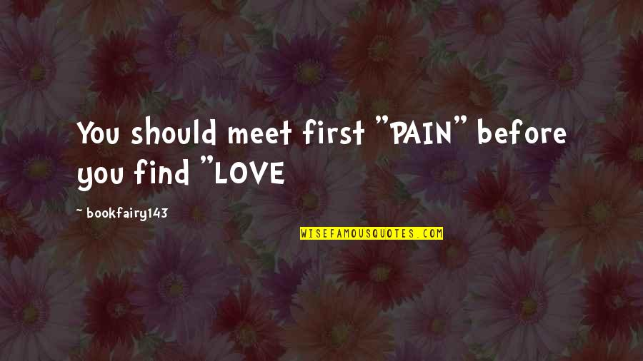 """Gaucho Quotes By Bookfairy143: You should meet first """"PAIN"""" before you find"""