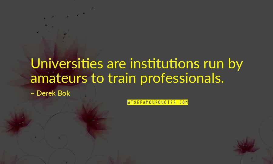 Gauntlet Legends Announcer Quotes By Derek Bok: Universities are institutions run by amateurs to train