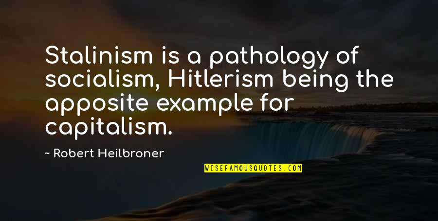 Gauntlet Legends Announcer Quotes By Robert Heilbroner: Stalinism is a pathology of socialism, Hitlerism being
