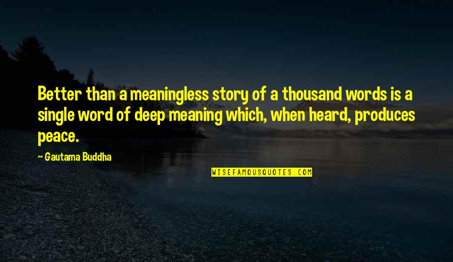 Gautama Buddha Peace Quotes By Gautama Buddha: Better than a meaningless story of a thousand