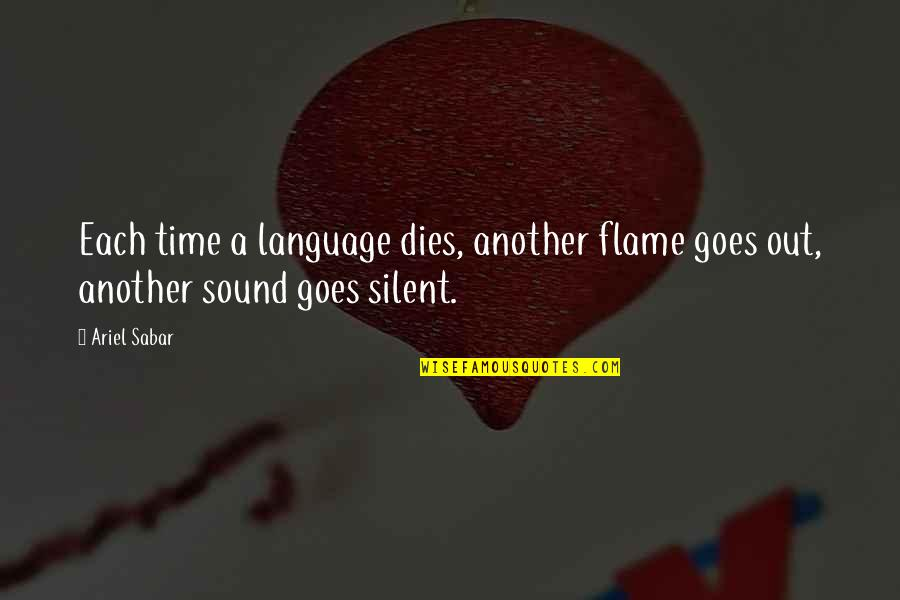 Gautham Vasudev Menon Quotes By Ariel Sabar: Each time a language dies, another flame goes
