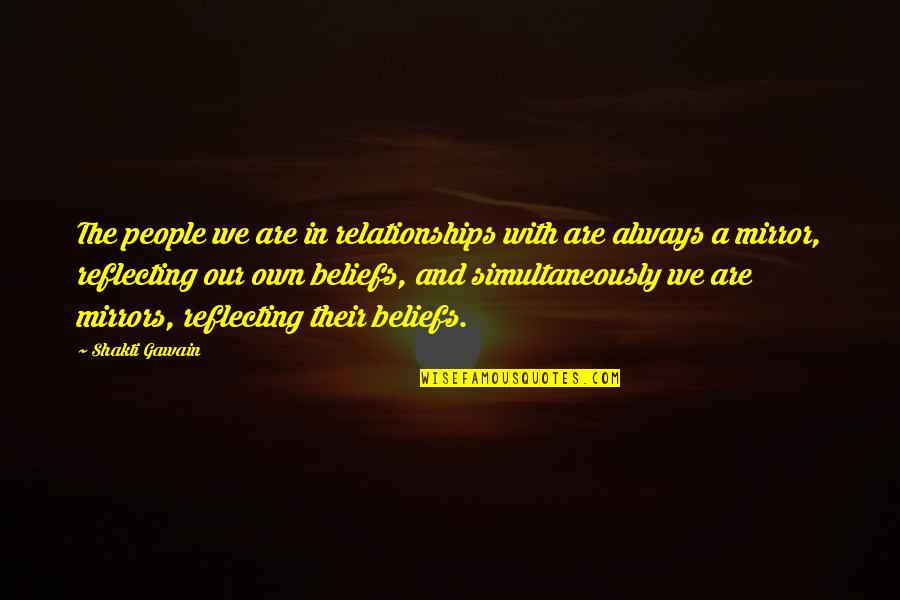 Gawain's Quotes By Shakti Gawain: The people we are in relationships with are