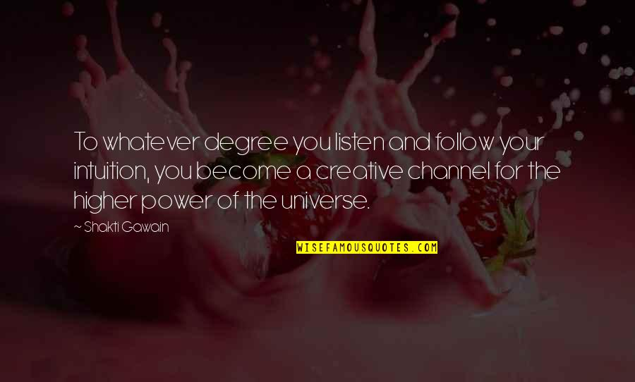 Gawain's Quotes By Shakti Gawain: To whatever degree you listen and follow your