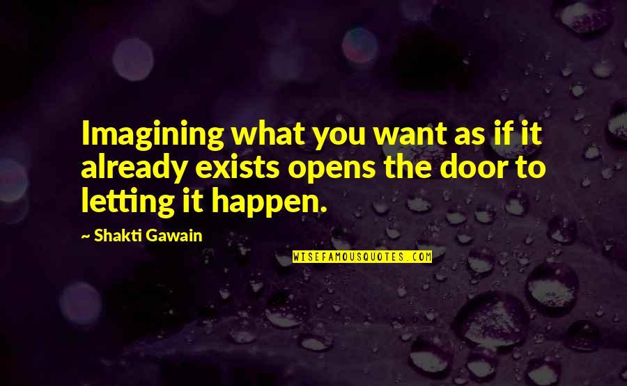 Gawain's Quotes By Shakti Gawain: Imagining what you want as if it already
